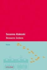 Susanna Alakoski - Bessere Zeiten